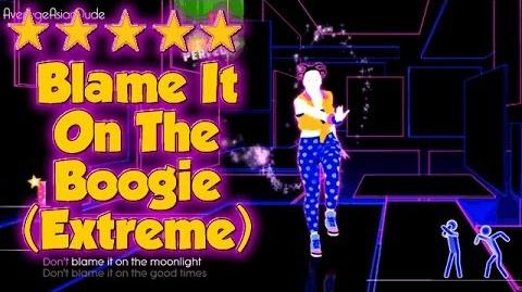 Just Dance 2014 - Blame It On The Boogie (Extreme)
