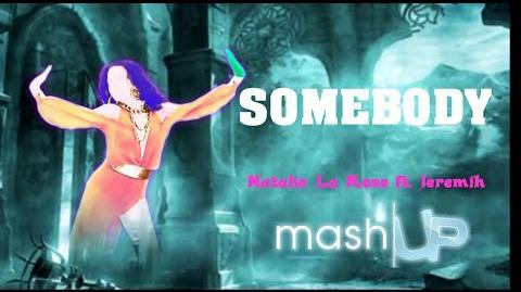 Just Dance 2016 - Somebody - Natalie La Rose ft. Jeremih - Fanmade Mashup
