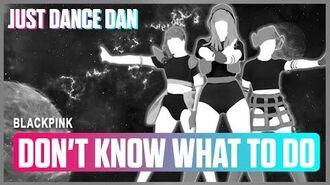 Teaser 1 Don't Know What To Do - BLACKPINK Just Dance 2020 Fanmade