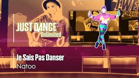 Je Sais Pas Danser - Natoo Just Dance Unlimited