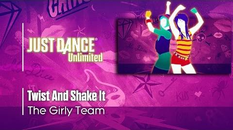 Twist And Shake It - The Girly Team Just Dance Unlimited
