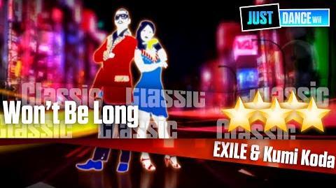 Won't Be Long - EXILE & Kumi Koda Just Dance Wii