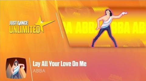 Lay All Your Love On Me - ABBA Just Dance Unlimited