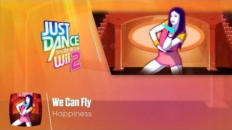 We Can Fly - Happiness Just Dance Wii 2