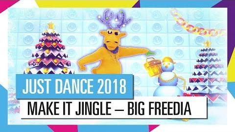 Video Make It Jingle Big Freedia Just Dance 2018 Wiki