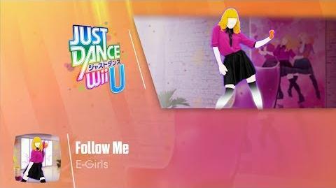 Follow Me - E-Girls Just Dance Wii U