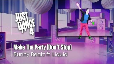 Make The Party (Don't Stop) - Bunny Beatz Just Dance 4