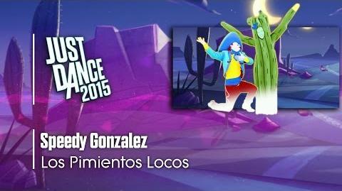 Speedy Gonzalez - Los Pimientos Locos Just Dance 2015