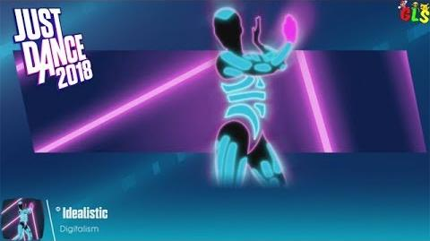 Just Dance 2018 - Idealistic