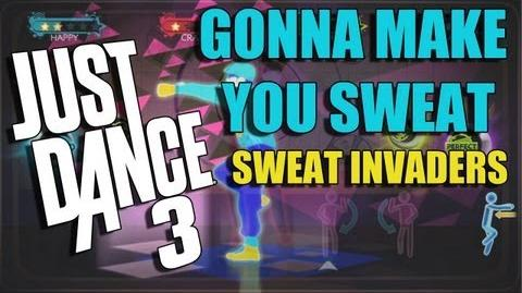 Just Dance 3 Gonna Make You Sweat (Everybody Dance Now) Sweat Invaders