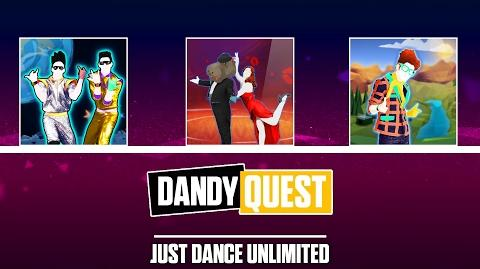 Dandy Quest Just Dance Unlimited