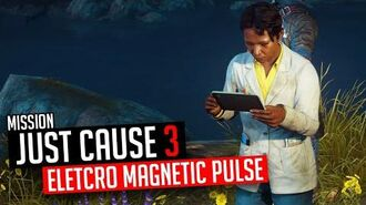 Just Cause 3 Mission Electro Magnetic Pulse