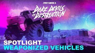 Just Cause 4 SPOTLIGHT Dare Devils of Destruction Weaponized Vehicles