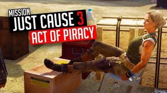 Just Cause 3 Mission Act Of Piracy
