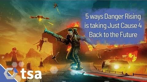 Five ways Danger Rising is taking Just Cause 4 Back to the Future