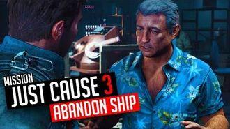 Just Cause 3 Mission Abandon Ship