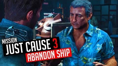 Just Cause 3 Mission Abandon Ship