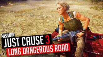 Just Cause 3 Mission A Long And Dangerous Road
