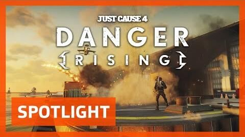 Just Cause 4 SPOTLIGHT Danger Rising
