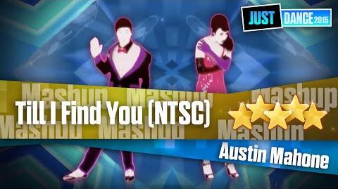 Austin Mahone - Till I Find You Mashup (NTSC) Just Dance 2015