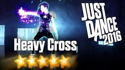 Just Dance 2016 - Heavy Cross - 5 stars