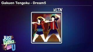 Gakuen Tengoku - Dream5 Just Dance Wii U