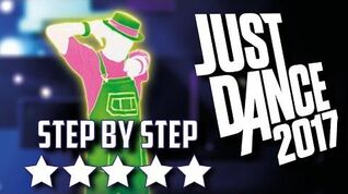 Just Dance 2017 Step By Step 5* Stars