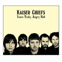 KaiserChiefs-YoursTruly,AngryMob2007