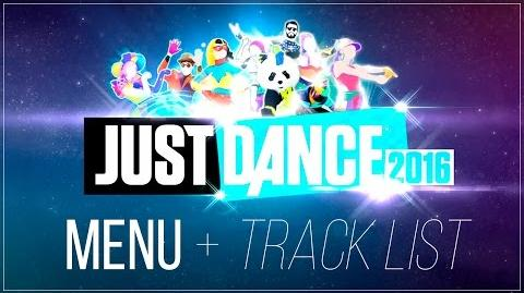 Just Dance 2016 Menu Track List - JD2016 and UNLIMITED