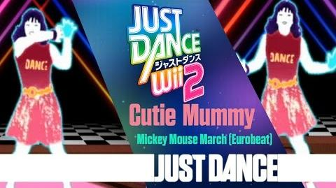 Mickey Mouse March (Eurobeat) - Cutie Mummy Just Dance Wii 2