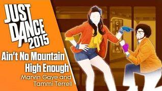 Ain't No Mountain High Enough - Just Dance 2015