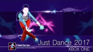 I Need Your Love - 5 Stars Just Dance 2017 XBOX ONE Gameplay