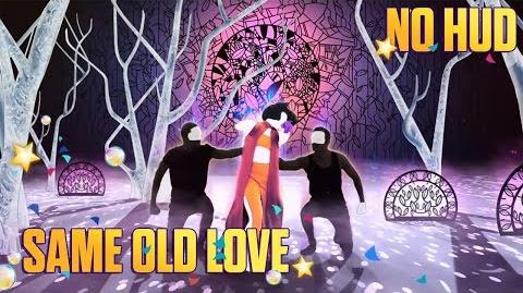 Just Dance 2016 - Same Old Love (NO HUD)