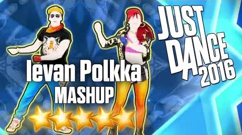 Just Dance 2016 - Ievan Polkka (MASHUP) - 5 stars