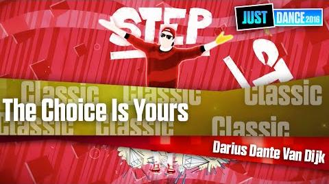 The Choice Is Yours - Darius Dante Van Dijk Just Dance 2016