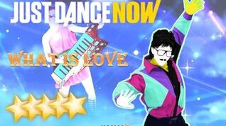What Is Love - Just Dance Now