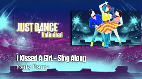 I Kissed A Girl (Sing Along) - Just Dance Unlimited