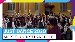 JUST DANCE 2020 – MORE THAN JUST DANCE - BFF