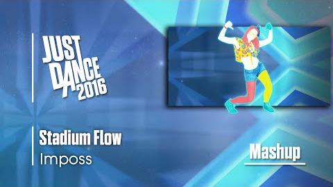 Stadium Flow (Mashup) - Just Dance 2016