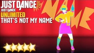 Just Dance Unlimited (2017) - That's Not My Name 5 stars