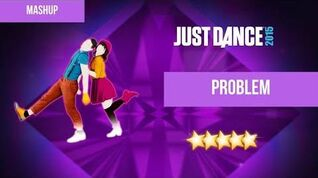 Problem (Mashup) - Just Dance 2015