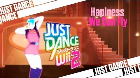 We Can Fly - Hapiness Just Dance Wii 2 (ジャストダンス 2)