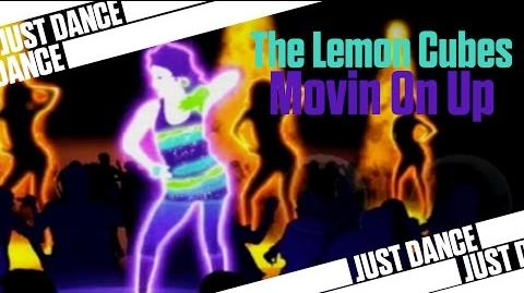 Moving On Up - The Lemon Cubes Just Dance 2 Extra Songs