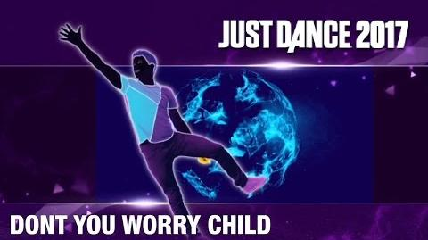 Just Dance Unlimited - Dont You Worry Child By Swedish House Mafia ft John Martin