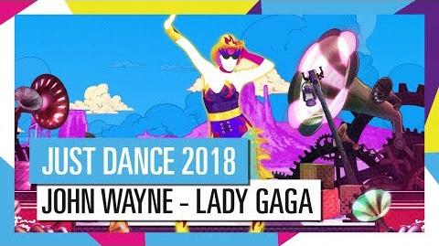 JOHN WAYNE - LADY GAGA JUST DANCE 2018 OFFICIEL HD