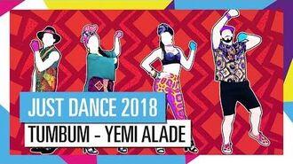 TUMBUM - YEMI ALADE JUST DANCE 2018 OFFICIEL HD