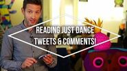 Reading Just Dance Tweets and Comments!