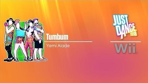 Tumbum - Just Dance 2018 (7th-Gen)