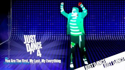 You Are The First, My Last, My Everything (Mashup) - Just Dance 4