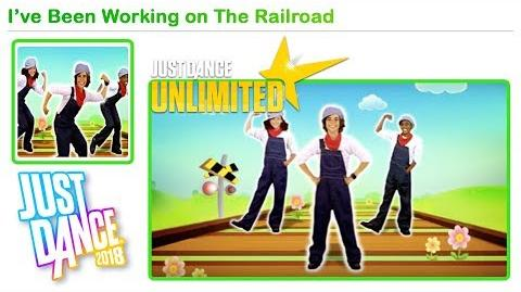 I've Been Working on The Railroad - Just Dance 2018